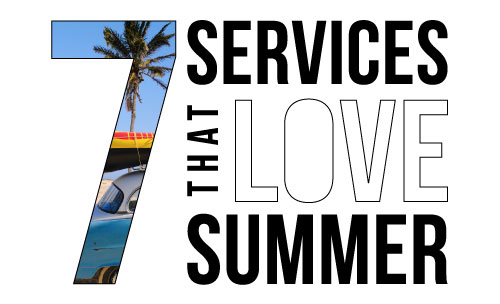 7 Services that LOVE Summer
