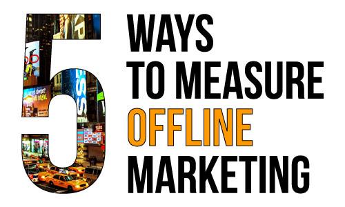 5 Ways to Measure Offline Marketing